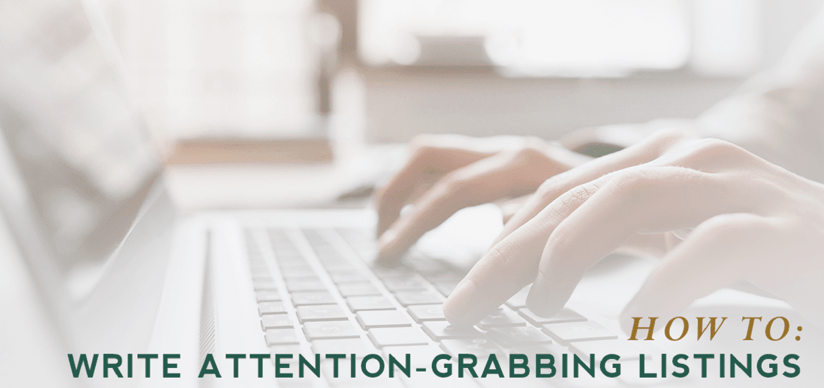 Write Attention Grabbing Listings